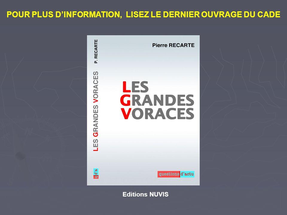 POUR PLUS DINFORMATION, LISEZ LE DERNIER OUVRAGE DU CADE Editions NUVIS