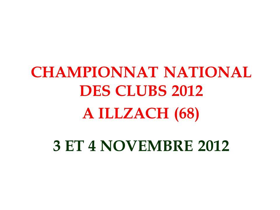 3 ET 4 NOVEMBRE 2012 CHAMPIONNAT NATIONAL DES CLUBS 2012 A ILLZACH (68)