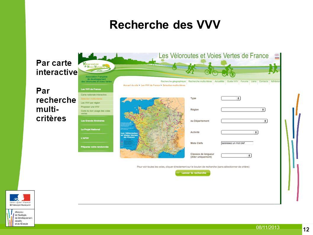 12 08/11/2013 Par carte interactive Par recherche multi- critères Recherche des VVV