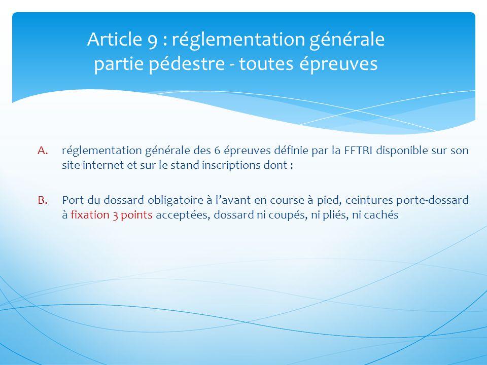 Article 9 : réglementation générale partie pédestre - toutes épreuves A.réglementation générale des 6 épreuves définie par la FFTRI disponible sur son