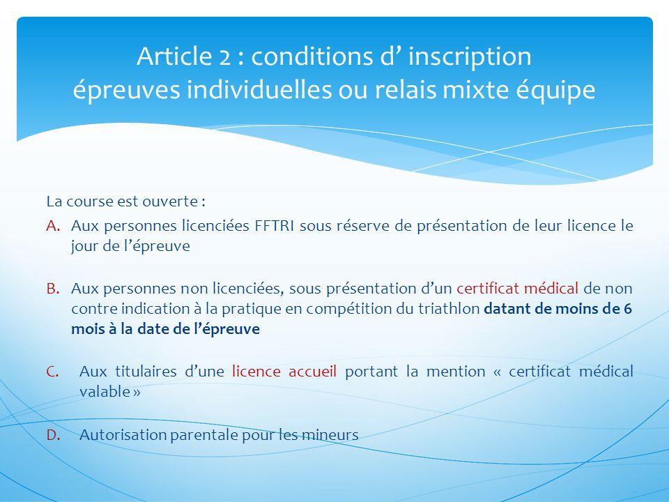 La course est ouverte : A.Aux personnes licenciées FFTRI sous réserve de présentation de leur licence le jour de lépreuve B.Aux personnes non licencié