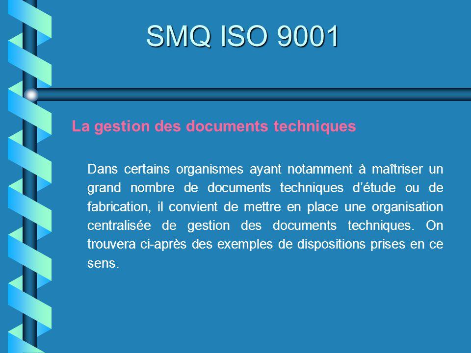 SMQ ISO 9001 La gestion des documents techniques Dans certains organismes ayant notamment à maîtriser un grand nombre de documents techniques détude o