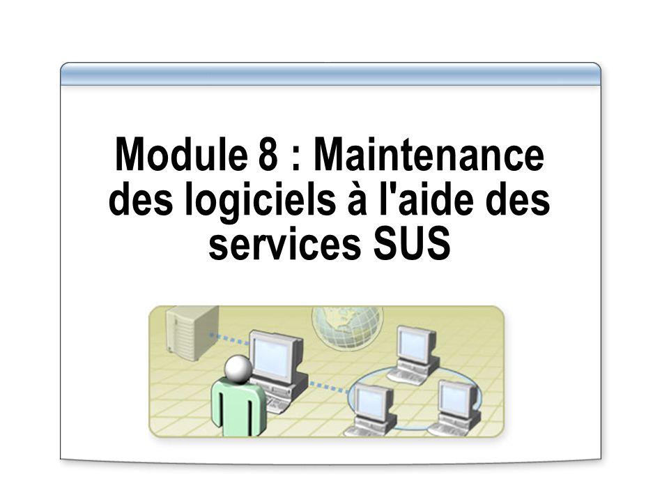 Vue d ensemble Présentation des services SUS Installation et configuration des services SUS Gestion d une infrastructure de services SUS