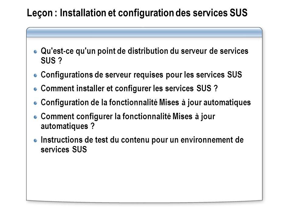 Leçon : Installation et configuration des services SUS Qu'est-ce qu'un point de distribution du serveur de services SUS ? Configurations de serveur re
