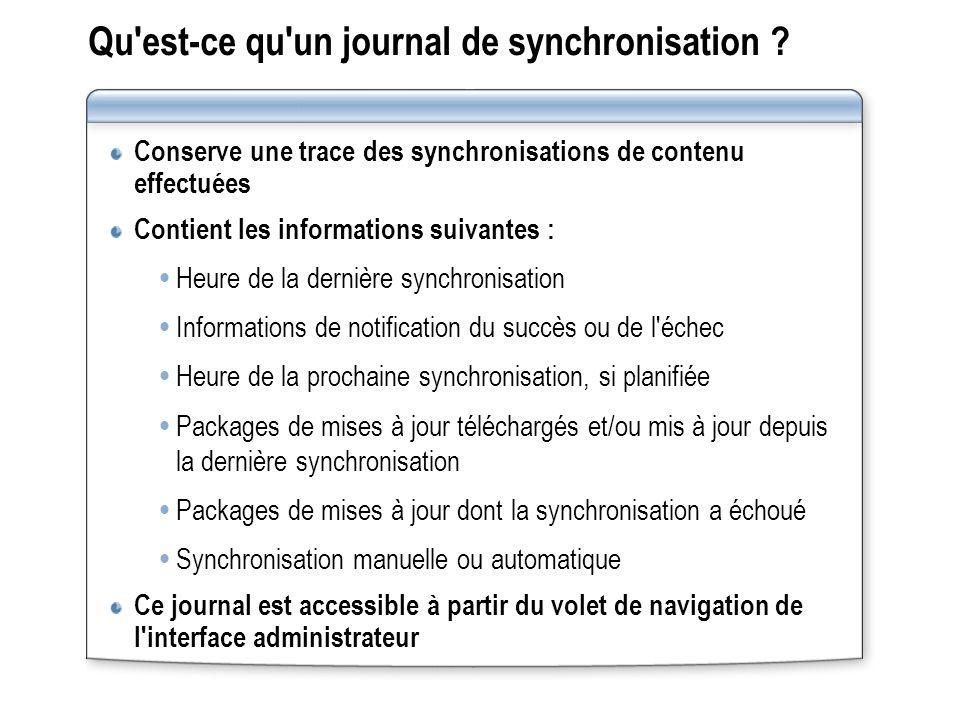 Qu'est-ce qu'un journal de synchronisation ? Conserve une trace des synchronisations de contenu effectuées Contient les informations suivantes : Heure