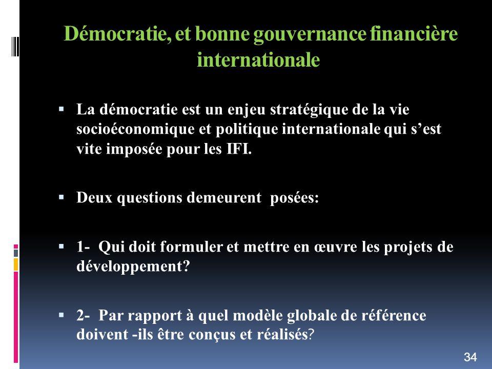 Démocratie, et bonne gouvernance financière internationale La démocratie est un enjeu stratégique de la vie socioéconomique et politique international