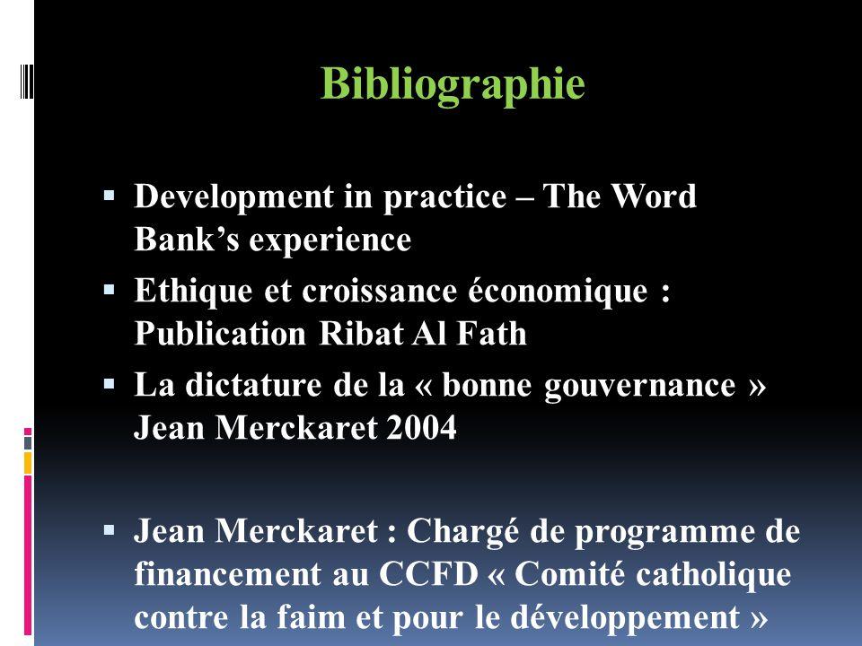 Bibliographie Development in practice – The Word Banks experience Ethique et croissance économique : Publication Ribat Al Fath La dictature de la « bo