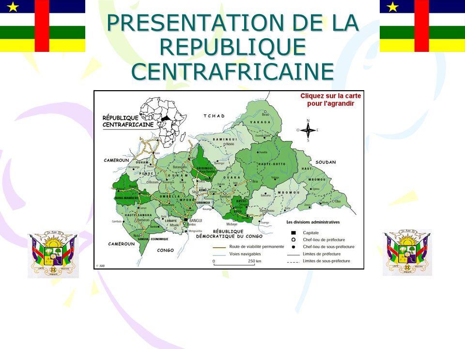 PRESENTATION DE LA REPUBLIQUE CENTRAFRICAINE