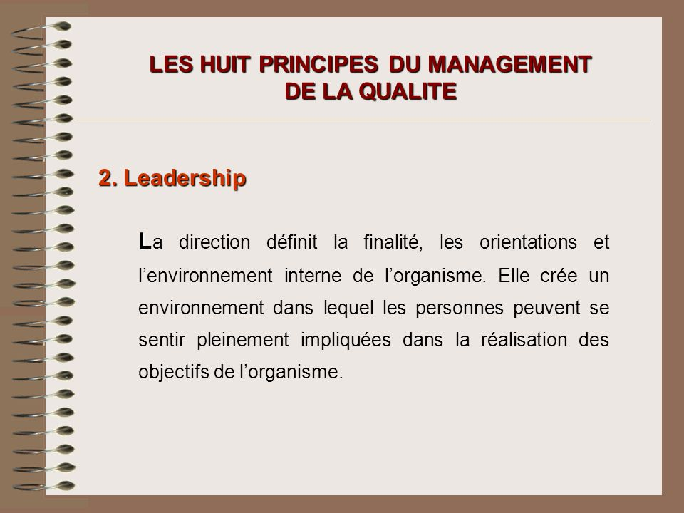 LES HUIT PRINCIPES DU MANAGEMENT DE LA QUALITE 2.