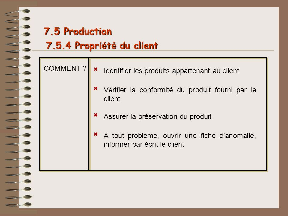 7.5.4 Propri é t é du client 7.5 Production COMMENT .