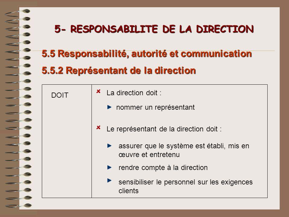 5- RESPONSABILITE DE LA DIRECTION 5- RESPONSABILITE DE LA DIRECTION assurer que le système est établi, mis en œuvre et entretenu 5.5 Responsabilité, a