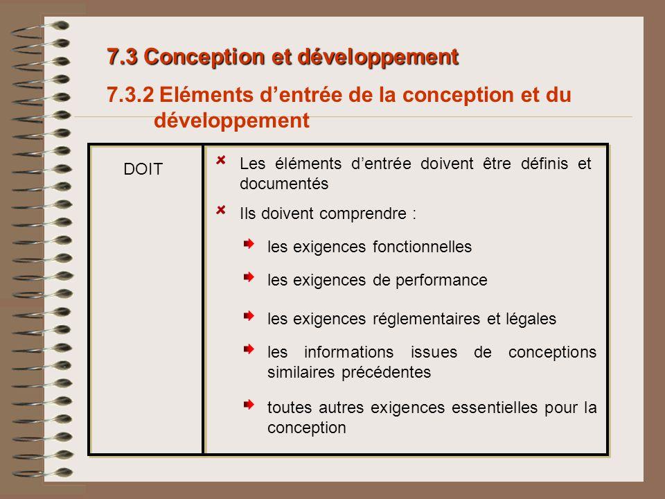 7.3 Conception et développement 7.3.2 Eléments dentrée de la conception et du développement Les éléments dentrée doivent être définis et documentés le