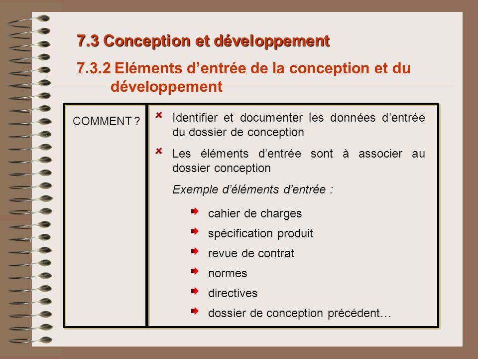 7.3 Conception et développement 7.3.2 Eléments dentrée de la conception et du développement Identifier et documenter les données dentrée du dossier de