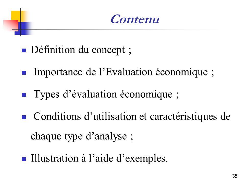 Contenu Définition du concept ; Importance de lEvaluation économique ; Types dévaluation économique ; Conditions dutilisation et caractéristiques de c