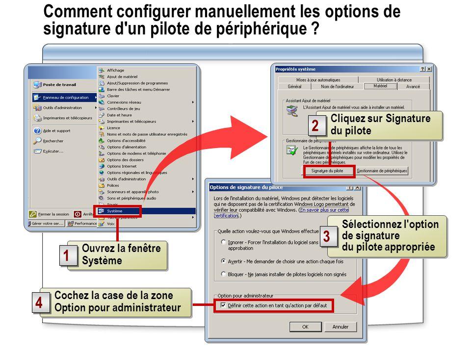 Comment configurer manuellement les options de signature d'un pilote de périphérique ? Ouvrez la fenêtre Système 1 1 Cochez la case de la zone Option