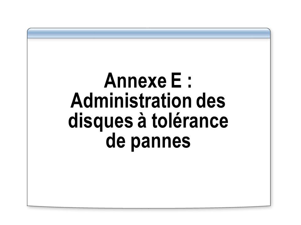 Annexe E : Administration des disques à tolérance de pannes
