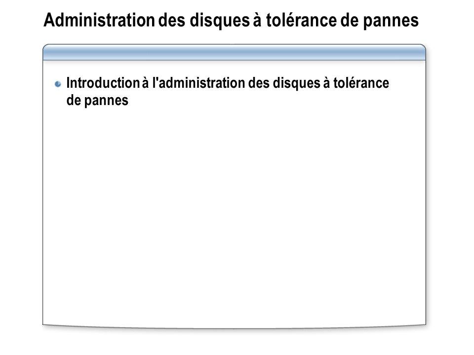 Administration des disques à tolérance de pannes Introduction à l'administration des disques à tolérance de pannes