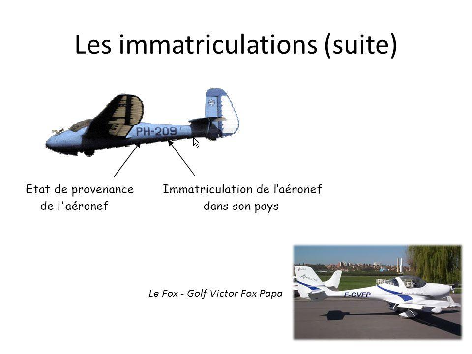 Les immatriculations (suite) Le Fox - Golf Victor Fox Papa