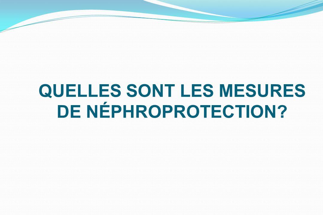 QUELLES SONT LES MESURES DE NÉPHROPROTECTION?