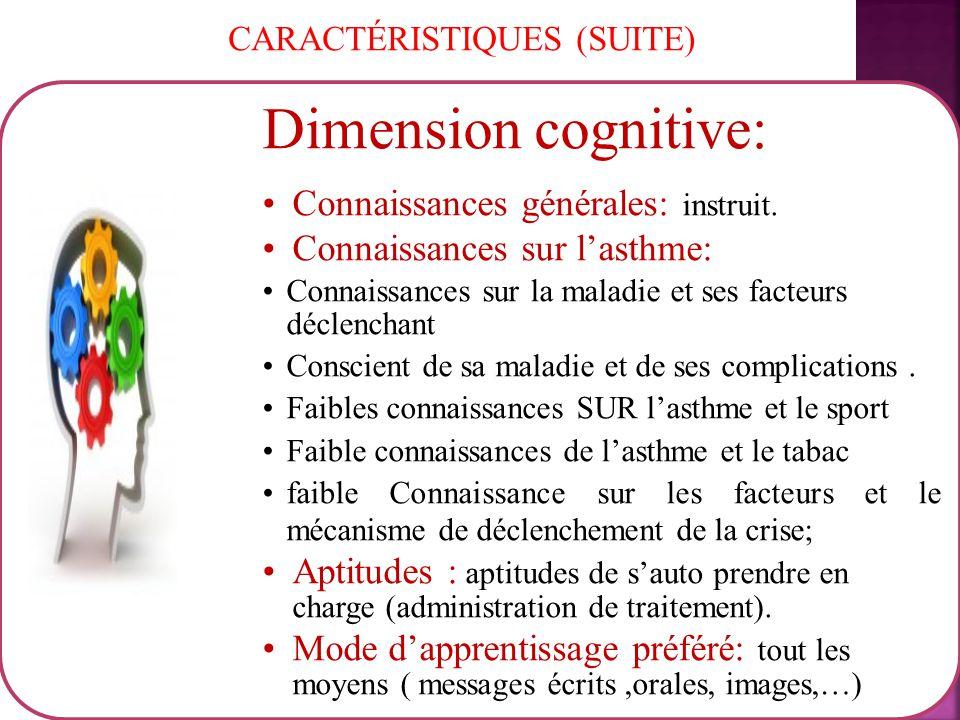 CARACTÉRISTIQUES (SUITE) Dimension cognitive: Connaissances générales: instruit.
