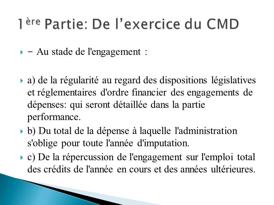 - Au stade de l'engagement : a) de la régularité au regard des dispositions législatives et réglementaires d'ordre financier des engagements de dépens