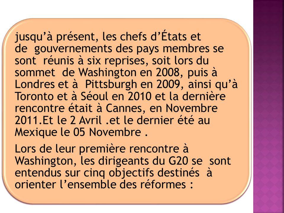 jusquà présent, les chefs dÉtats et de gouvernements des pays membres se sont réunis à six reprises, soit lors du sommet de Washington en 2008, puis à