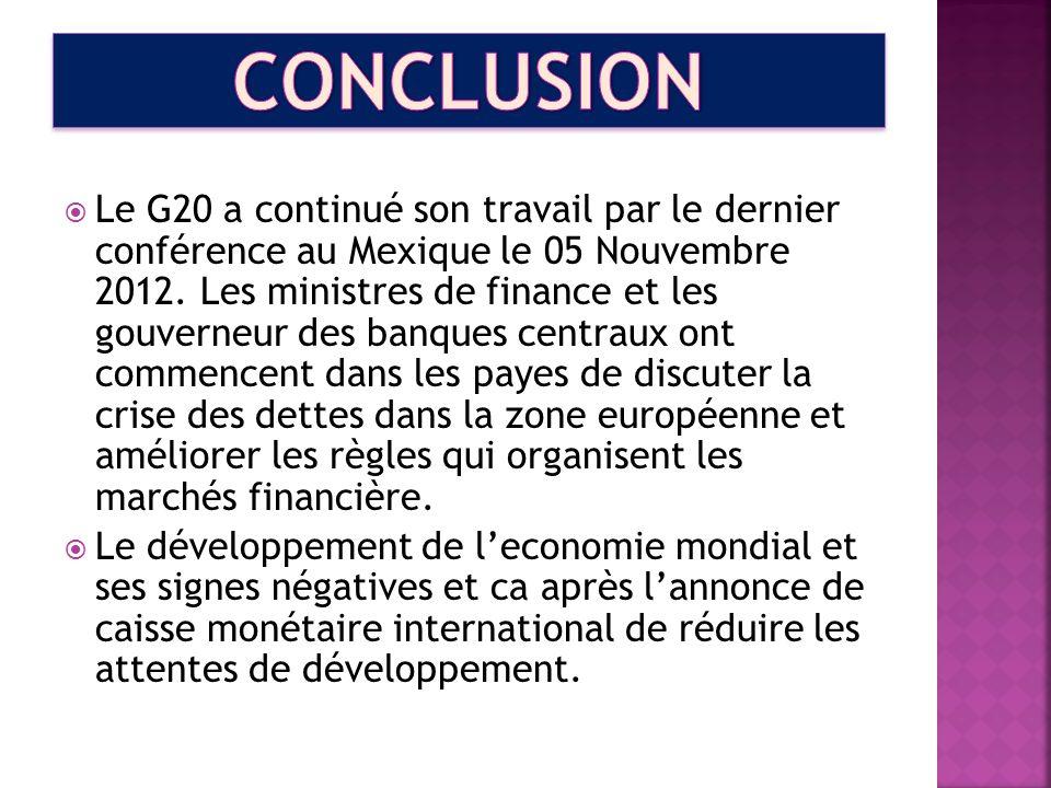 Le G20 a continué son travail par le dernier conférence au Mexique le 05 Nouvembre 2012. Les ministres de finance et les gouverneur des banques centra