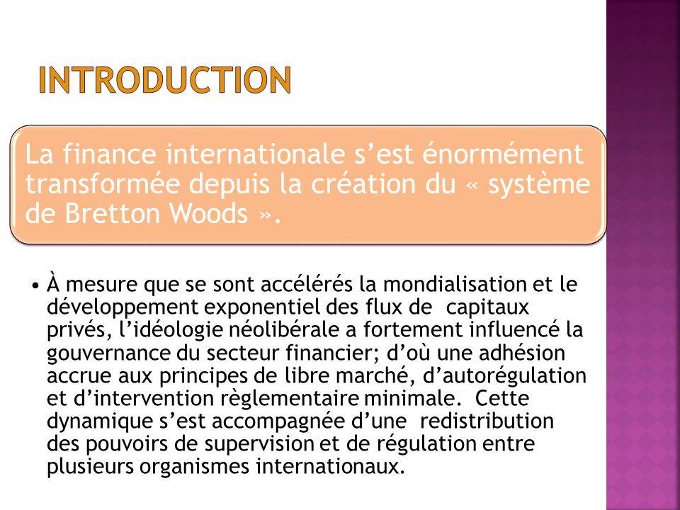 La finance internationale sest énormément transformée depuis la création du « système de Bretton Woods ». À mesure que se sont accélérés la mondialisa