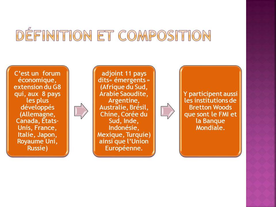 Cest un forum économique, extension du G8 qui, aux 8 pays les plus développés (Allemagne, Canada, Etats- Unis, France, Italie, Japon, Royaume Uni, Rus