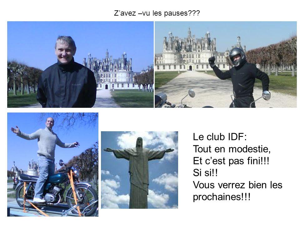 Zavez –vu les pauses??.Le club IDF: Tout en modestie, Et cest pas fini!!.