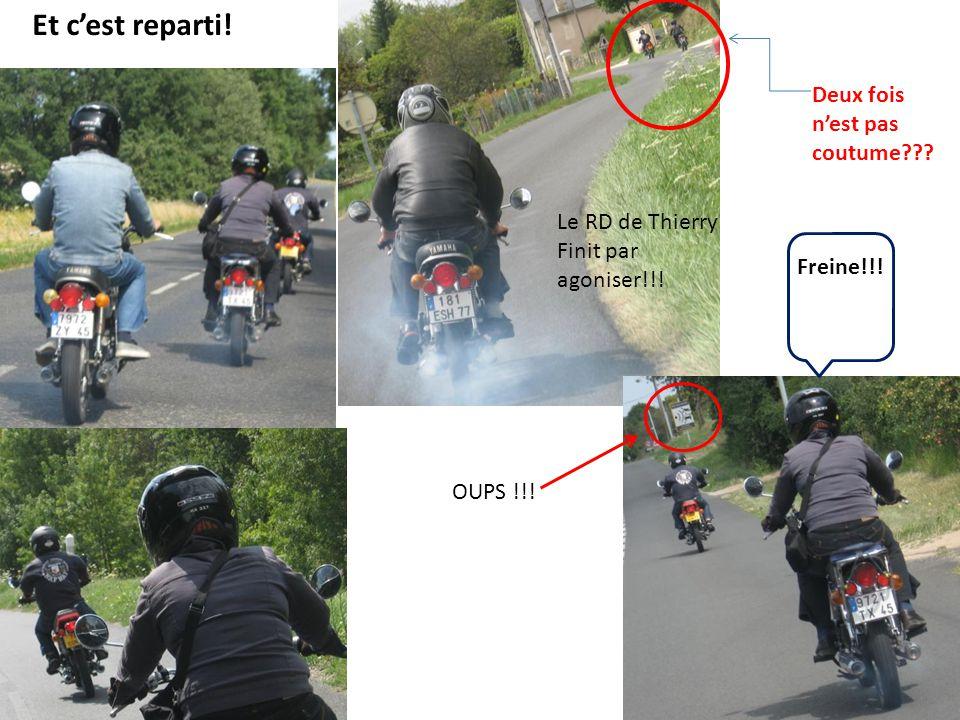 Et cest reparti! Deux fois nest pas coutume??? Le RD de Thierry Finit par agoniser!!! OUPS !!! Freine!!!
