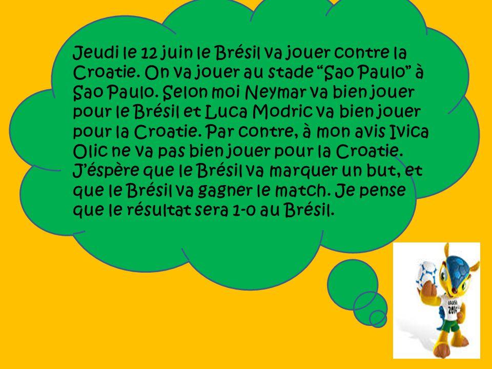 Jeudi le 12 juin le Brésil va jouer contre la Croatie.