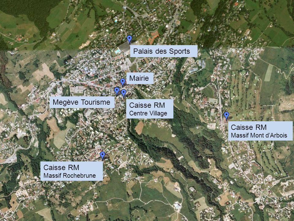 Palais des Sports Caisse RM Massif Mont dArbois Caisse RM Massif Rochebrune Caisse RM Centre Village Mairie Megève Tourisme