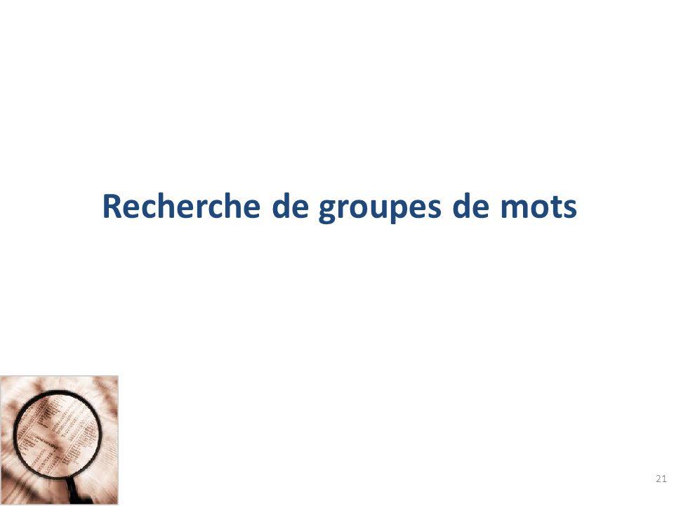 Recherche de groupes de mots 21