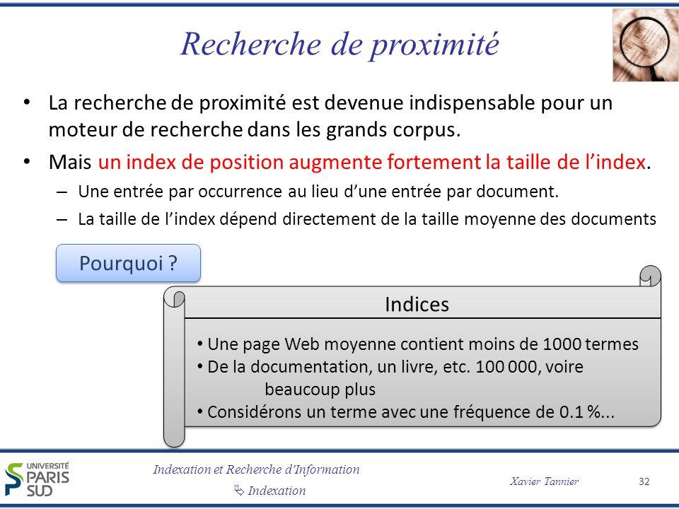 Indexation et Recherche d'Information Indexation Xavier Tannier Recherche de proximité La recherche de proximité est devenue indispensable pour un mot