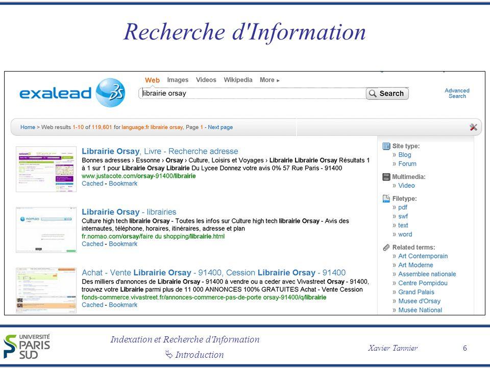 Indexation et Recherche d Information Introduction Xavier Tannier Recherche d Information Où se trouve la librairie la plus proche de chez moi .