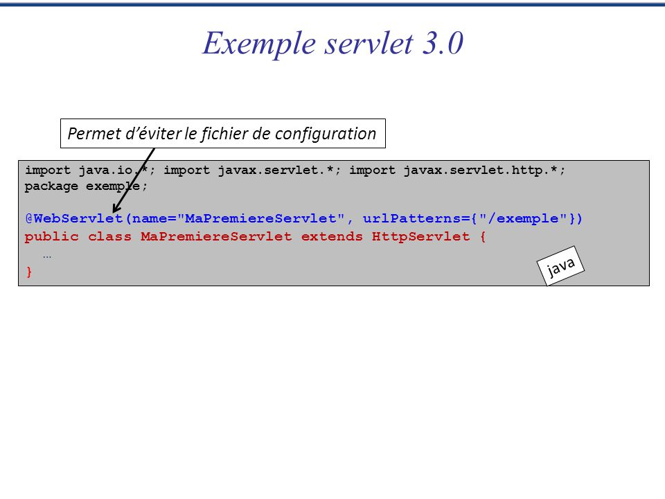 import java.io.*; import javax.servlet.*; import javax.servlet.http.*; package exemple; @WebServlet(name=