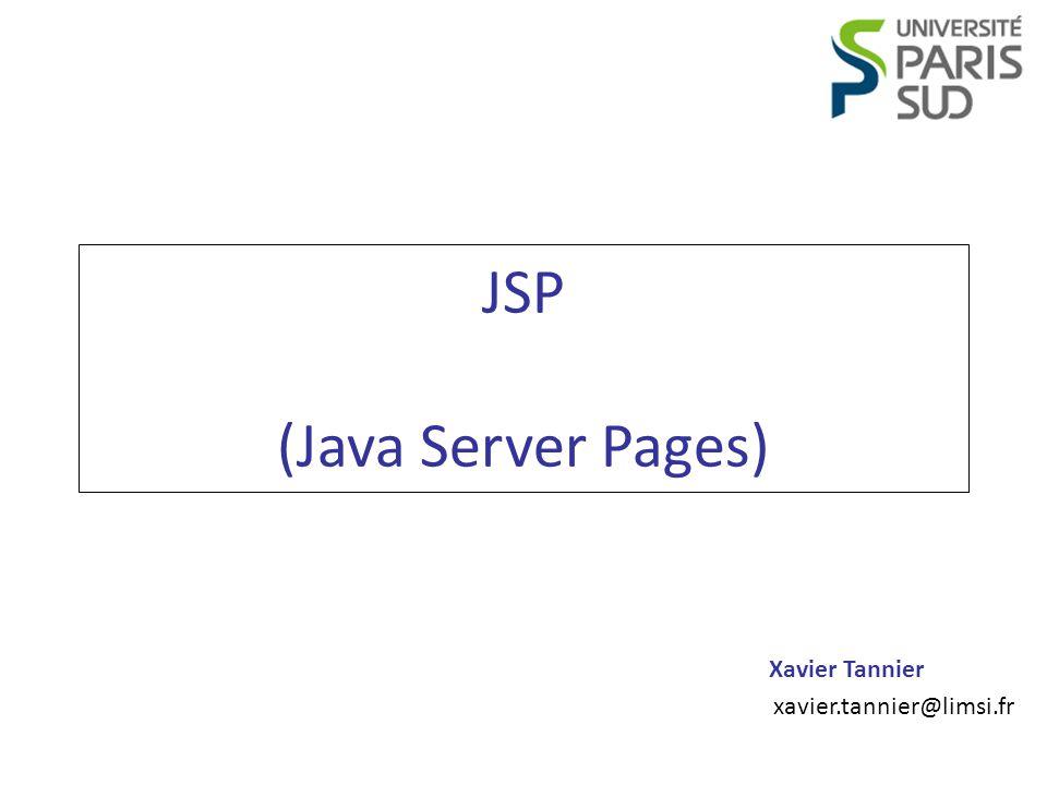 Xavier Tannier xavier.tannier@limsi.fr JSP (Java Server Pages)