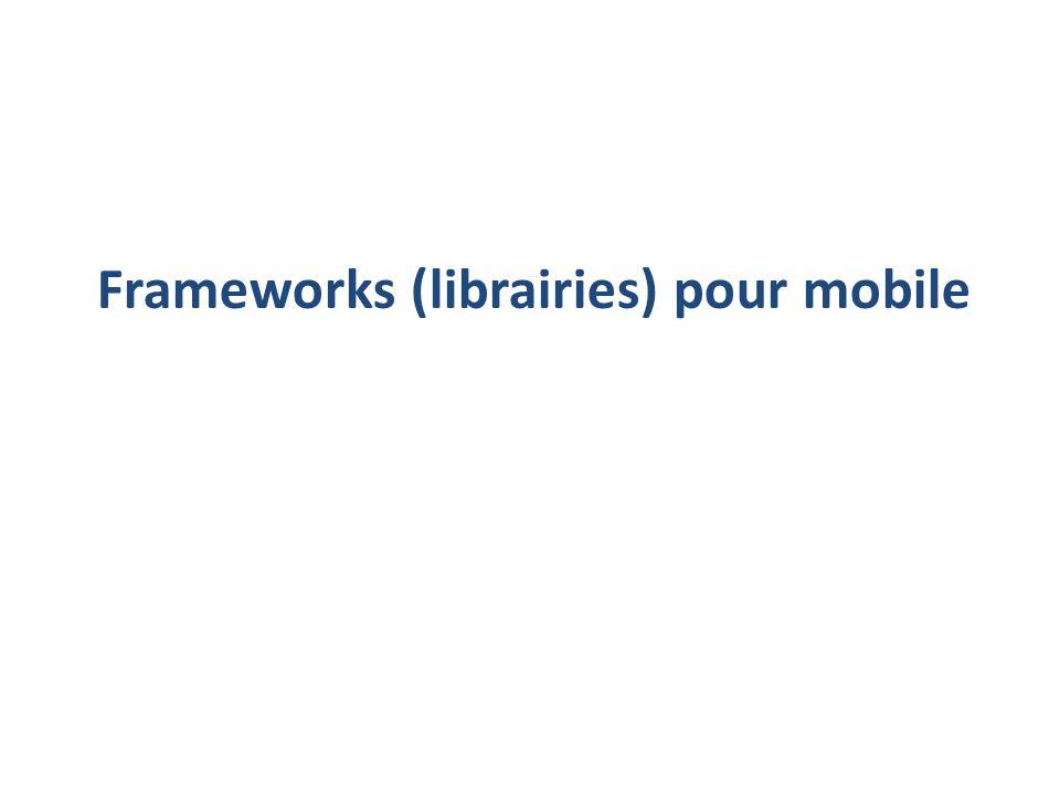Frameworks (librairies) pour mobile