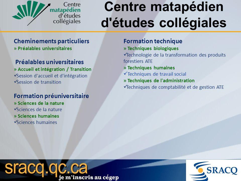 Centre matapédien d'études collégiales Cheminements particuliers » Préalables universitaires Préalables universitaires » Accueil et intégration / Tran