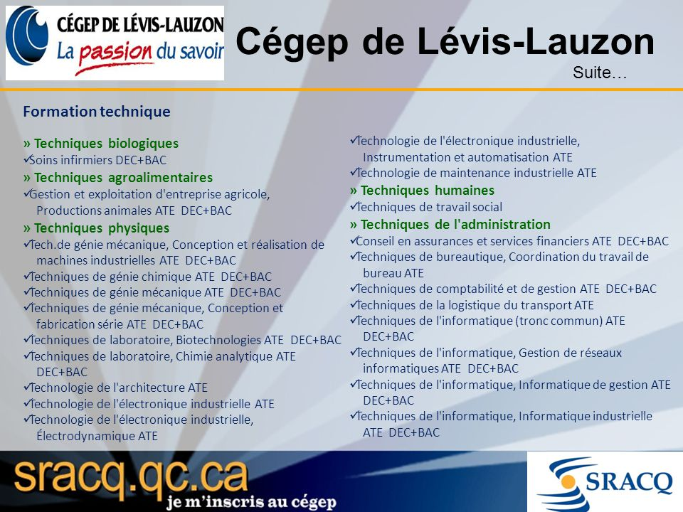 Cégep de Lévis-Lauzon Formation technique » Techniques biologiques Soins infirmiers DEC+BAC » Techniques agroalimentaires Gestion et exploitation d'en