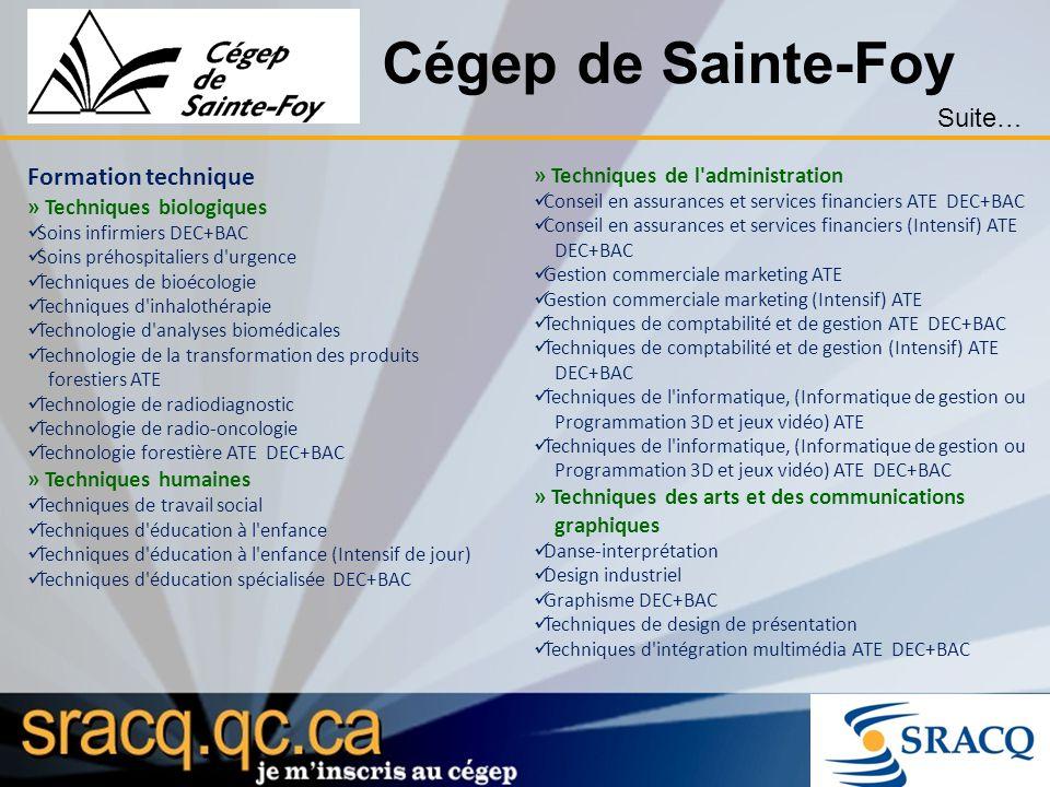 Cégep de Sainte-Foy Formation technique » Techniques biologiques Soins infirmiers DEC+BAC Soins préhospitaliers d'urgence Techniques de bioécologie Te