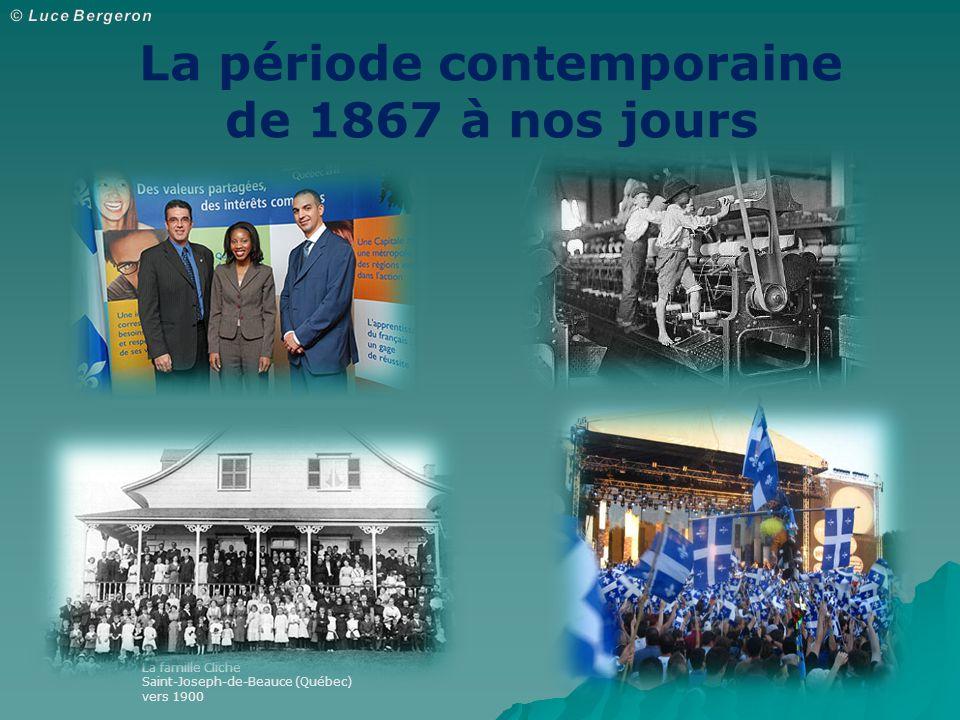 La période contemporaine de 1867 à nos jours La famille Cliche Saint-Joseph-de-Beauce (Québec) vers 1900