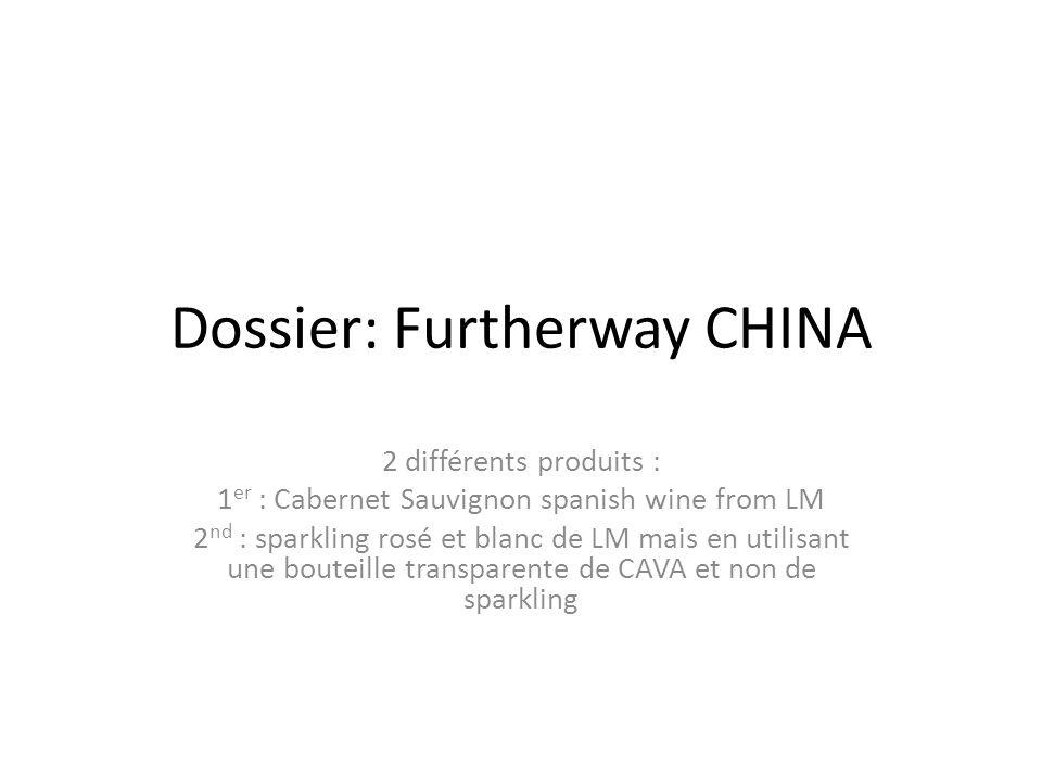 Dossier: Furtherway CHINA 2 différents produits : 1 er : Cabernet Sauvignon spanish wine from LM 2 nd : sparkling rosé et blanc de LM mais en utilisant une bouteille transparente de CAVA et non de sparkling