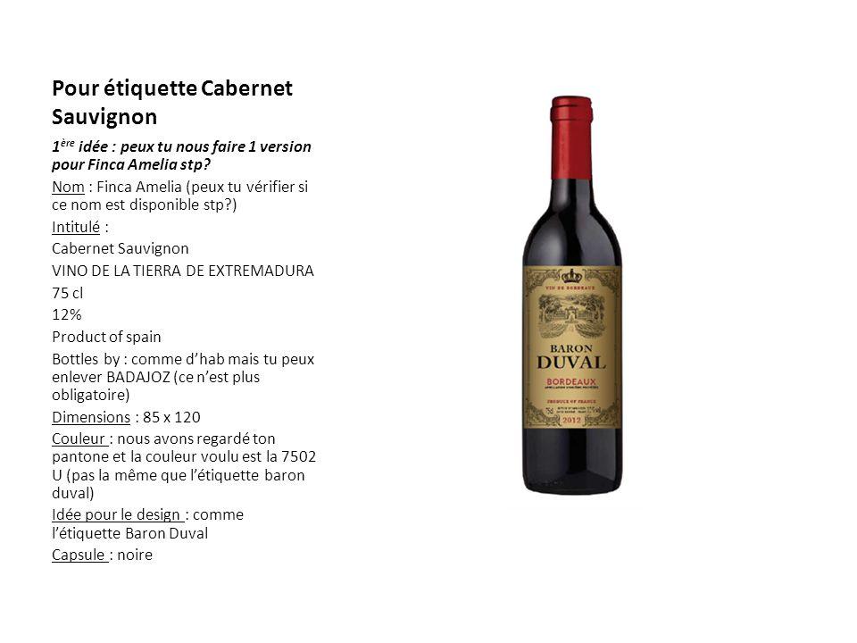 Pour étiquette Cabernet Sauvignon 1 ère idée : peux tu nous faire 1 version pour Finca Amelia stp.