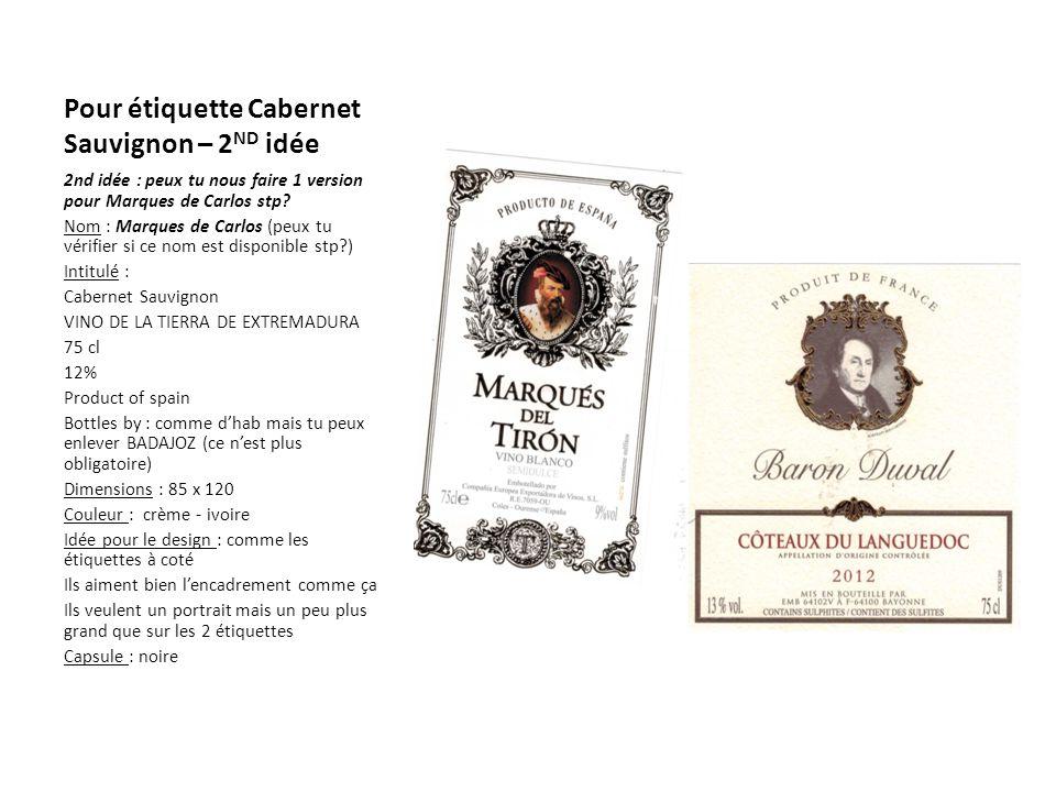 Pour étiquette Cabernet Sauvignon – 2 ND idée 2nd idée : peux tu nous faire 1 version pour Marques de Carlos stp? Nom : Marques de Carlos (peux tu vér
