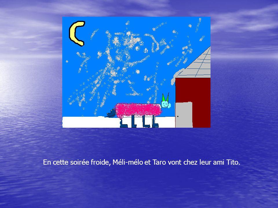 En cette soirée froide, Méli-mélo et Taro vont chez leur ami Tito.