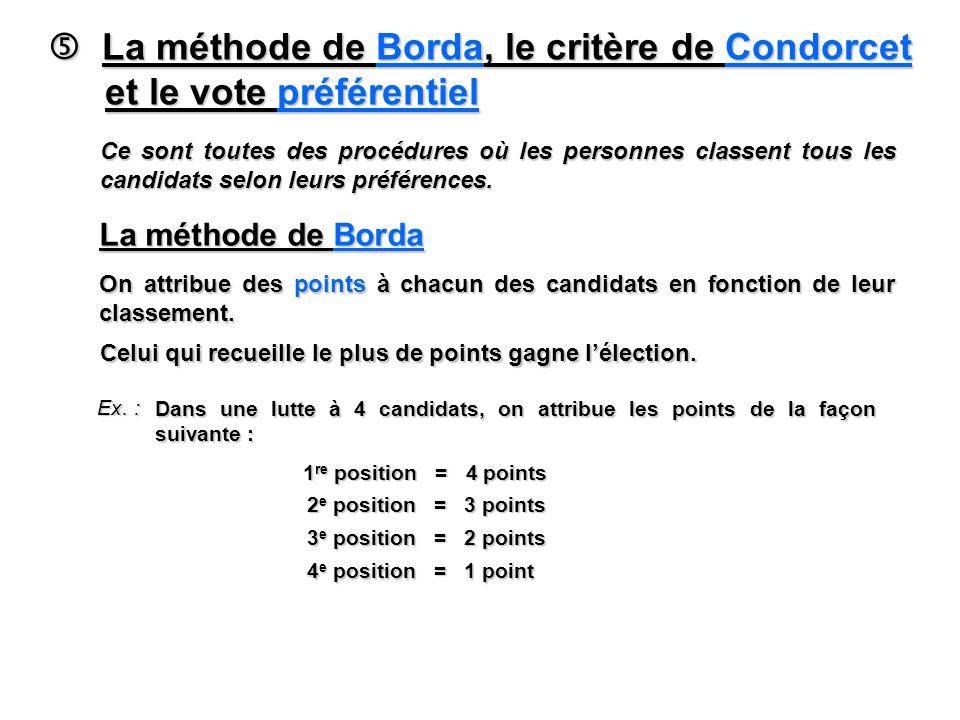 La méthode de Borda, le critère de Condorcet et le vote préférentiel La méthode de Borda, le critère de Condorcet et le vote préférentiel Ce sont tout