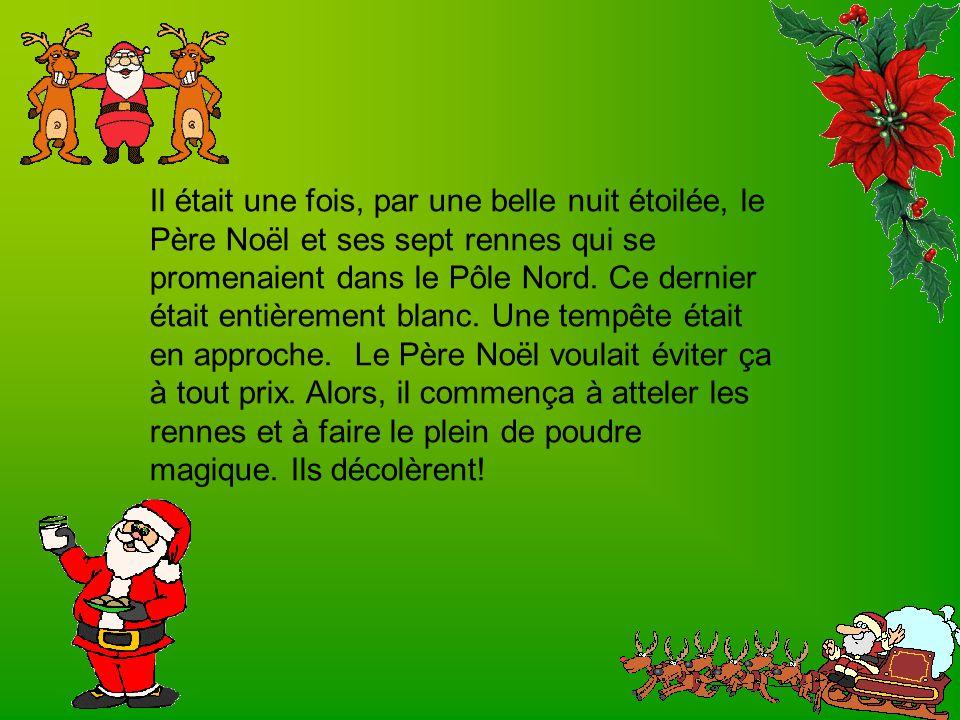 Il était une fois, par une belle nuit étoilée, le Père Noël et ses sept rennes qui se promenaient dans le Pôle Nord. Ce dernier était entièrement blan