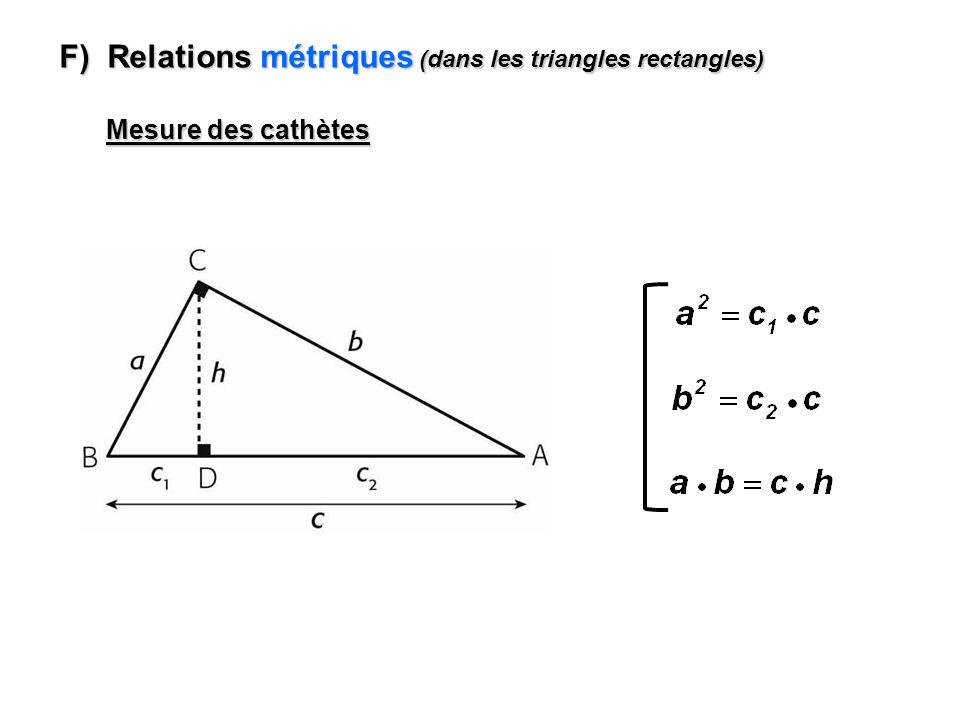 F) Relations métriques (dans les triangles rectangles) Mesure des cathètes